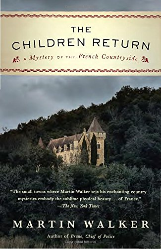 The Children Return: A Mystery of the French Countryside (Bruno, Chief of Police Series) (Side By Side French compare prices)