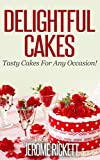 Delightful Cakes: Tasty Cakes For Any Occasion