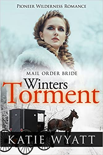 Mail Order Bride: Winter's Torment: Inspirational Historical Western (Pioneer Wilderness Romance Book 5)