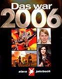 Das war 2006: Stern Jahrbuch