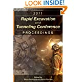 2011 Rapid Excavation and Tunneling Conference Proceedings (Rapid Excavation & Tunneling Conference, Proceeding...