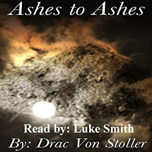 Ashes to Ashes | [Drac Von Stoller]
