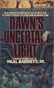 Dawn's Uncertain Light (Signet) by Neal Barrett Jr.
