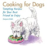 Cooking for Dogs: Tempting Recipes for Your Best Friend to Enjoy