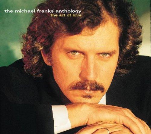 Michael Franks Anthology: Art of Love