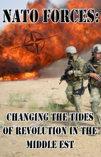 NATO Forces Part 1: Changing the Tides of a Revolution