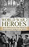 World War 2 Heroes: Jean Moulin & The...