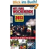 Hits fürs Wochenende Nordrhein-Westfalen 2013