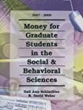 img - for Money for Graduate Students in the Social & Behavioral Sciences 2007-2009 (Money for Graduate Students in the Social and Behavioral Sciences) book / textbook / text book