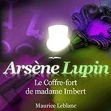 echange, troc Maurice Leblanc - Arsène Lupin - Le coffre fort de madame Imbert