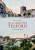 Allan Frost In and Around Telford: 100 Years Ago (Through Time)