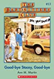 The Baby-Sitters Club #13: Good-Bye Stacey, Good-Bye: Classic Edition