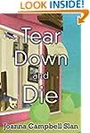 Tear Down and Die (Cara Mia Delgatto...