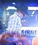 George Strait/The Cowboy Rides Away:...