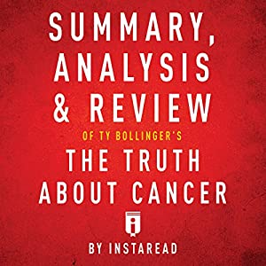 Summary, Analysis & Review of Ty Bollinger's the Truth About Cancer by Instaread Hörbuch von  Instaread Gesprochen von: Dwight Equitz