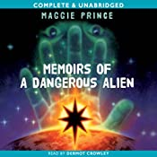 Memoirs of a Dangerous Alien | [Maggie Prince]
