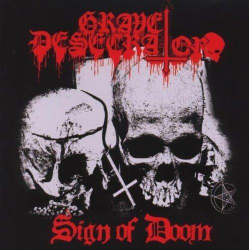 Sign of Doom by Grave Desecrator (2009) Audio CD