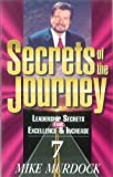 Secrets of the journey (Leadership secrets for excellence & increase) (1563940655) by Murdock, Mike