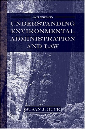 Understanding Environmental Administration and Law, 3rd...