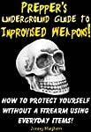 Prepper's Underground Guide to Improv...