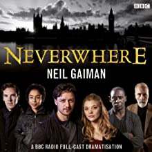 Neverwhere [Adaptation] Performance by Neil Gaiman Narrated by Christopher Lee, James McAvoy, Natalie Dormer, David Harewood, Sophie Okonedo, Benedict Cumberbatch, Anthony Head