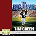 The Big Time (       UNABRIDGED) by Tim Green Narrated by Tim Green