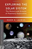 img - for Exploring the Solar System: The History and Science of Planetary Exploration (Palgrave Studies in the History of Science and Technology) book / textbook / text book
