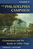 img - for The Philadelphia Campaign: Volume Two: Germantown and the Roads to Valley Forge (Philadelphia Campaign) (Volume 2) book / textbook / text book
