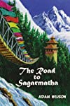 The Road to Sagarmatha: A Himalayan Adventure