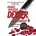 Dearly Devoted Dexter: Dexter, Book 2 Audiobook by Jeff Lindsay Narrated by Jeff Lindsay