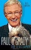 Paul O'Grady: The Biography