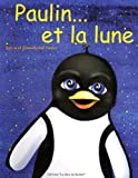 img - for Paulin et la lune. (Le Crapaud Raconteur) (French Edition) book / textbook / text book