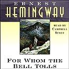 For Whom the Bell Tolls Hörbuch von Ernest Hemingway Gesprochen von: Campbell Scott