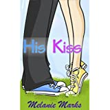 His Kiss (Young Adult Romance) ~ Melanie Marks