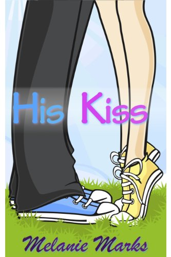 Melanie Marks - His Kiss (Young Adult Romance) (English Edition)