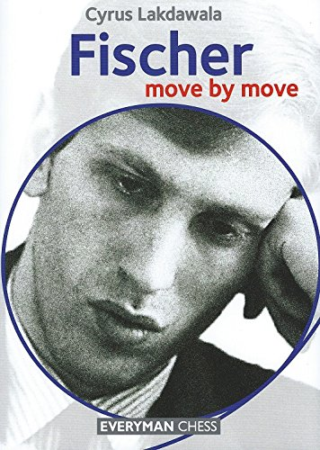 Fischer: Move by Move: Move by Move (Everyman Chess)