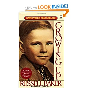 growing up by russell baker On a recent trip to the local barnes & noble, i was surprised to see russell baker's growing up in the autobiography section the book came out 26 years ago and baker has faded from the public spotlight since his retirement in 1998 from the new york times, where he was a popular columnist.
