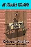 My Stomach Explodes (The Smartboys Club Book 5)