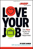 img - for Love Your Job: The New Rules of Career Happiness book / textbook / text book