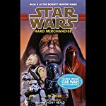 Star Wars: The Bounty Hunter, Book 3: Hard Merchandise | K.W. Jeter