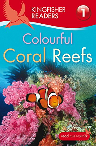 Colourful Coral Reefs (Kingfisher Readers Level 1)