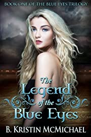 The Legend of the Blue Eyes (The Blue Eyes Trilogy Book 1)