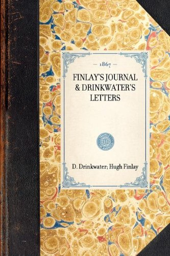 Finlay's Journal & Drinkwater's Letters (Travel in America)