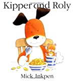 Kipper and Roly (0152046003) by Inkpen, Mick