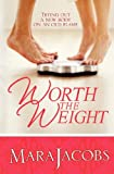 Worth The Weight (The Worth Series Book 1:The Nice One)