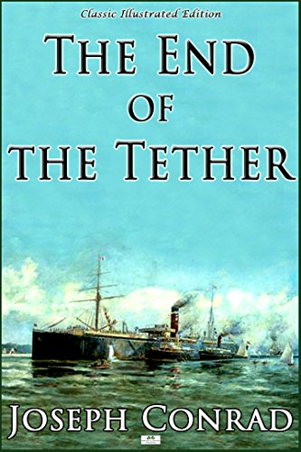 Joseph Conrad - The End of the Tether (Classic Illustrated Edition) (English Edition)