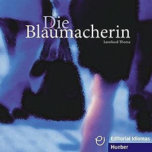 Die Blaumacherin Hörbuch