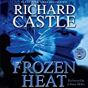 Frozen Heat (       UNABRIDGED) by Richard Castle Narrated by Johnny Heller