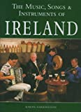 The Music, Songs, & Instruments of Ireland (1571451544) by Karen Farrington