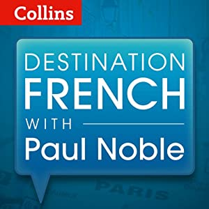 Destination French with Paul Noble | [Paul Noble]